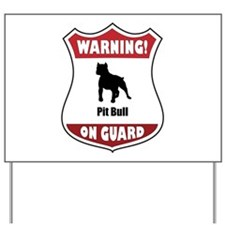 Pit Bull On Guard Yard Sign