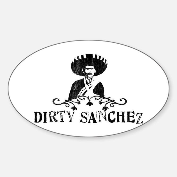 Dirty Sanchez Oval Decal
