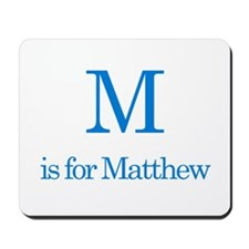 M is for Matthew Mousepad