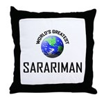 World's Greatest SARARIMAN Throw Pillow