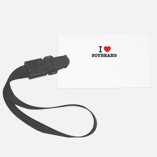 I Love SOYBEANS Luggage Tag
