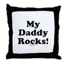 My Daddy Rocks! Throw Pillow