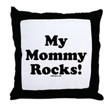 My Mommy Rocks! Throw Pillow