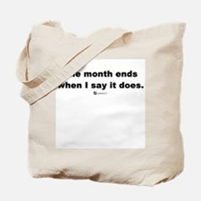 The month ends when (new) -  Tote Bag