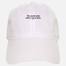 The month ends when (new) - Baseball Baseball Cap
