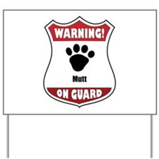 Mutt On Guard Yard Sign
