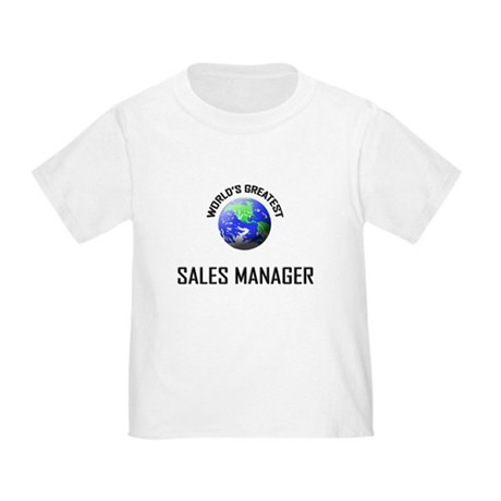 World's Greatest SALES MANAGER Toddler T-Sh