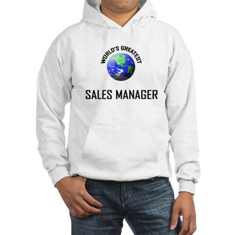 World's Greatest SALES MANAGER Hooded Sweatshirt