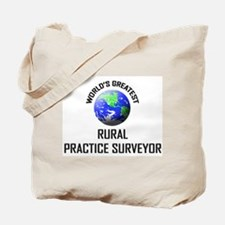 World's Greatest RURAL PRACTICE SURVEYOR Tote Bag