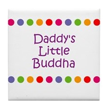 Daddy's Little Buddha Tile Coaster