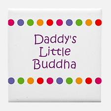 Daddy's Little Buddha Tile Coaster