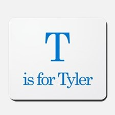 T is for Tyler Mousepad