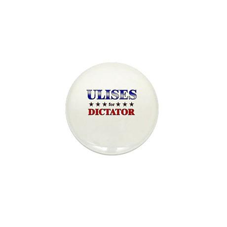 ULISES for dictator Mini Button