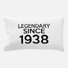 Legendary Since 1938 Pillow Case