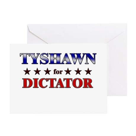 TYSHAWN for dictator Greeting Card