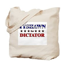 TYSHAWN for dictator Tote Bag
