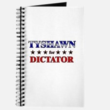 TYSHAWN for dictator Journal