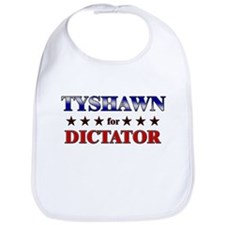 TYSHAWN for dictator Bib
