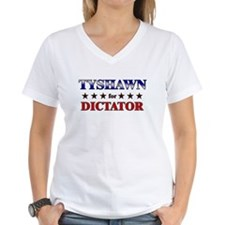 TYSHAWN for dictator Shirt