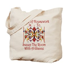My Idea of Housework Is... Tote Bag