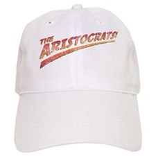 the aristocrats! Baseball Cap