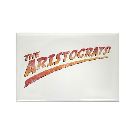 the aristocrats! Rectangle Magnet