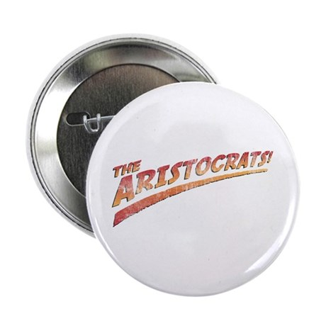 """the aristocrats! 2.25"""" Button"""