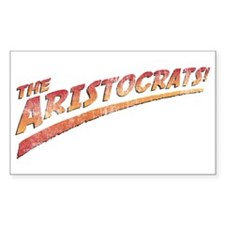 the aristocrats! Rectangle Decal