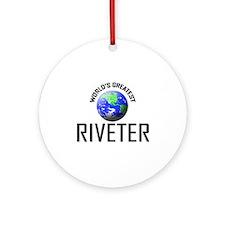 World's Greatest RIVETER Ornament (Round)
