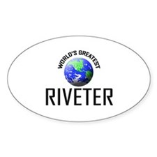 World's Greatest RIVETER Oval Decal