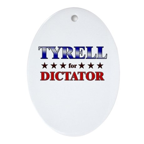 TYRELL for dictator Oval Ornament
