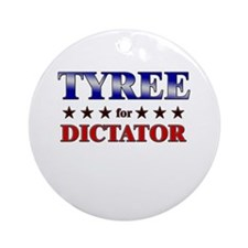 TYREE for dictator Ornament (Round)