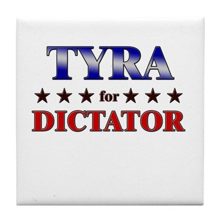 TYRA for dictator Tile Coaster