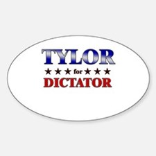 TYLOR for dictator Oval Decal
