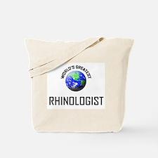 World's Greatest RHINOLOGIST Tote Bag