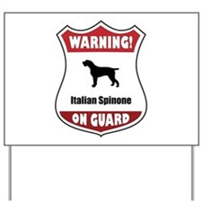 Spinone On Guard Yard Sign