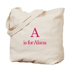 A is for Alana Tote Bag