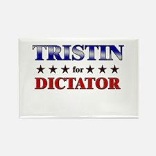 TRISTIN for dictator Rectangle Magnet
