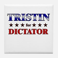TRISTIN for dictator Tile Coaster