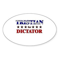 TRISTIAN for dictator Oval Decal