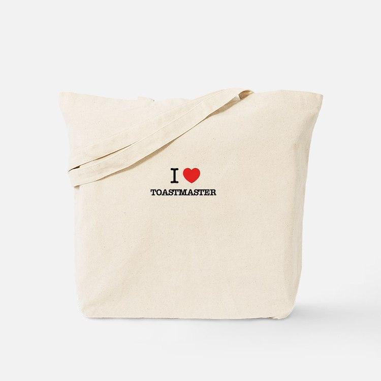 I Love TOASTMASTER Tote Bag