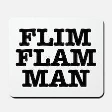 FLIM FLAM MAN Mousepad