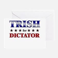 TRISH for dictator Greeting Card