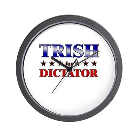 TRISH for dictator Wall Clock