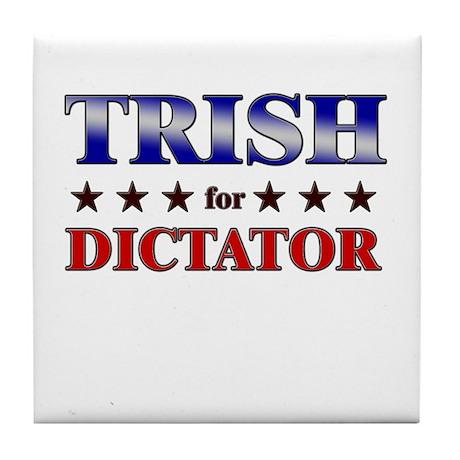 TRISH for dictator Tile Coaster