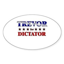 TREVOR for dictator Oval Decal