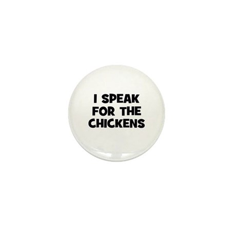 I Speak For The Chickens Mini Button