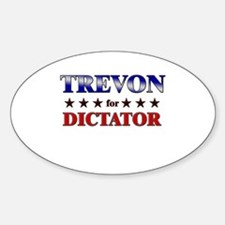 TREVON for dictator Oval Decal