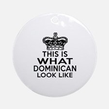 Dominican Look Like Designs Round Ornament
