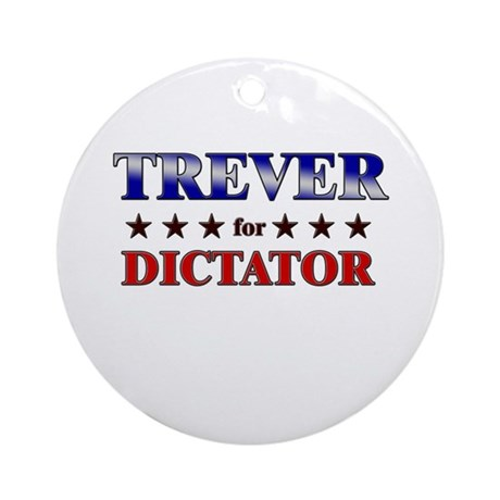 TREVER for dictator Ornament (Round)